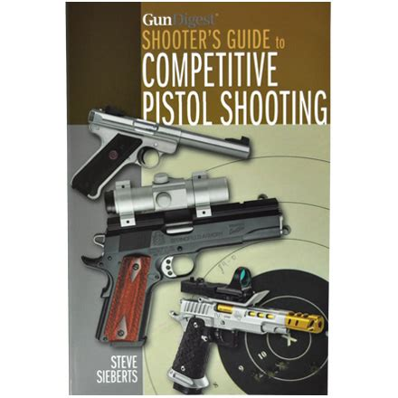 gun digest shooters guide  competitive pistol shooting  krause