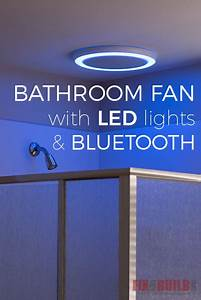 Bathroom Fan Light Replacement How To Install A Bathroom Fan With Bluetooth Speakers