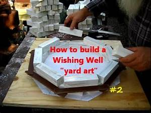 How to Build a Wishing Well / yard art project 2of - YouTube
