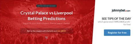 Crystal Palace vs Liverpool Betting Predictions, Tips ...