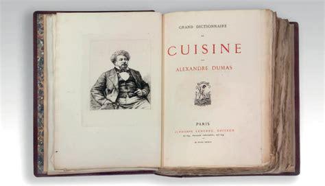 alexandre dumas dictionnaire de cuisine dumas grand dictionnaire de cuisine alphonse