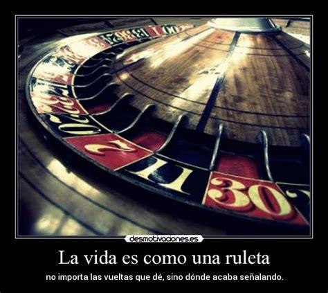 La Vida es como una ruleta