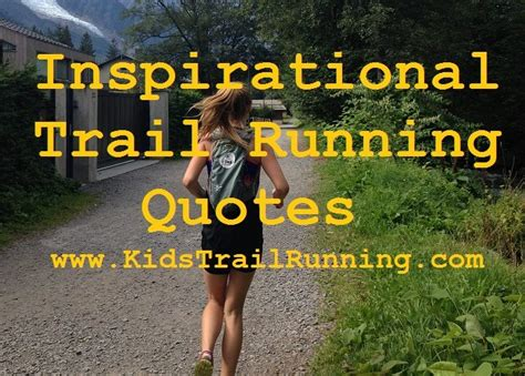 awesome trail running quotes kids trail running