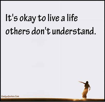 Understand Others Okay Don Quotes Its Dont