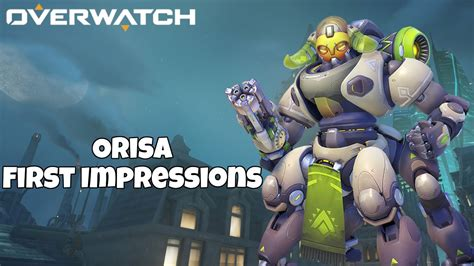 overwatch orisa first impressions youtube
