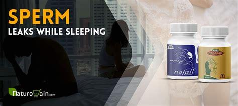 sperm leaks  sleeping    avoid