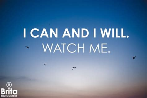 I Can And I Will Watch Me Quotes. Quotesgram