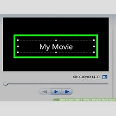 How To Add Text To A Movie In Windows Movie Maker (with Pictures