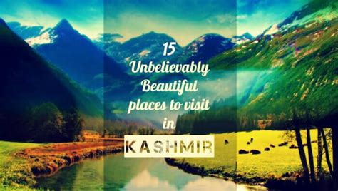 15 Unbelievably Beautiful Places To Visit In Kashmir In 2018