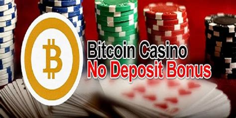 This prevents players from redeeming their. Bitcoin Casinos That Offers A No Deposit Bonus in 2018 | Casino-Review Advisor