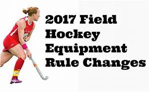 2017 Field Hockey Equipment Rule Changes