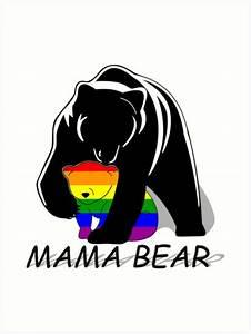 """Gay Pride Mama Bear"" Art Prints by Lena Adams Redbubble"