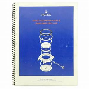 Genuine Rolex Service Estimating Guide  U0026 Spare Parts Price