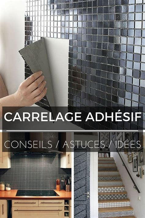 adhesif carrelage cuisine carrelage adhésif tout ce que vous devez savoir