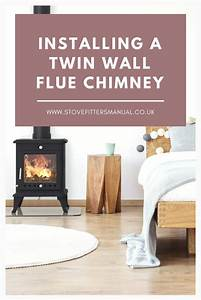Installing A Twin Wall Flue Chimney