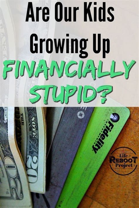 In a society where we are relentlessly prodded to view every aspect of. Are Our Kids Growing Up Personal Finance Stupid ...