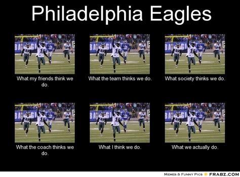 Philadelphia Eagles Memes - philadelphia eagles what people think i do what i really do perception vs fact