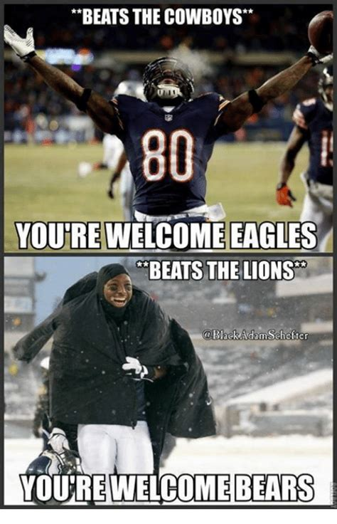 Bears Cowboys Meme - beats the cowboys youre welcome eagles beats the lions blaek adam schefter outre welcome bears