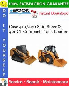 Case 410  420 Skid Steer  U0026 420ct Compact Track Loader