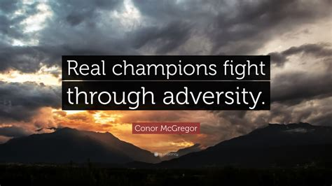 conor mcgregor quote real champions fight
