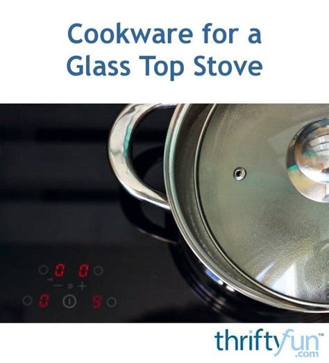 stove cookware smooth glass flat thriftyfun
