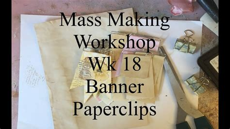 mass making banner paperclips tutorial wk  weekly