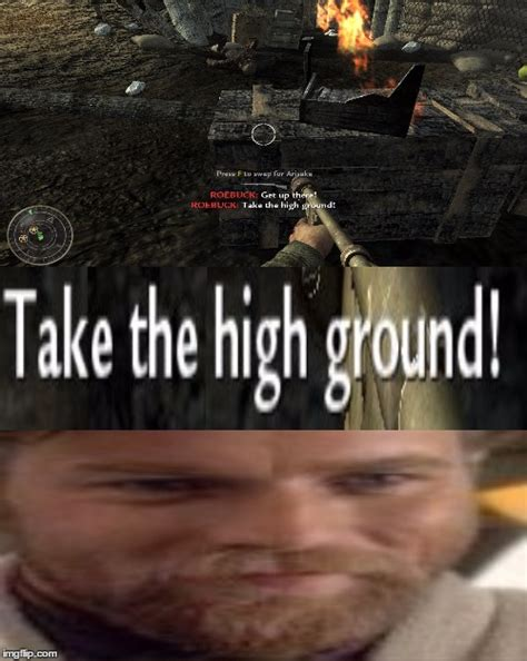 High Ground Memes - the high ground imgflip
