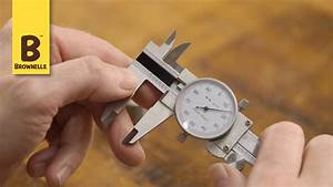Quick Tip  How To Measure And Read A Dial Caliper