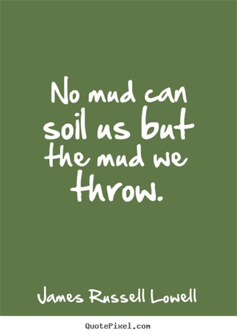 mudding quotes quotes about throwing mud quotesgram