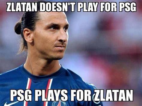 Zlatan Memes - 22 best zlatan ibrahimovic images on pinterest zlatan quotes futbol and football players