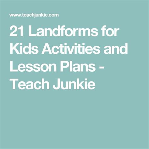 21 landforms for activities and lesson plans teach 16 best science images on science activities