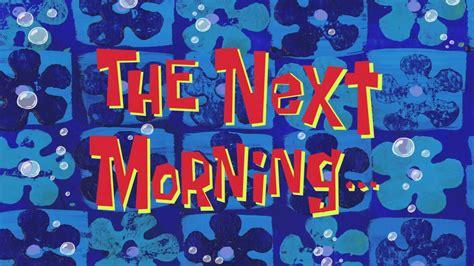 morning spongebob time card  youtube