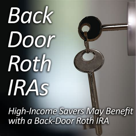 back door roth ira high income savers may benefit with a back door roth ira