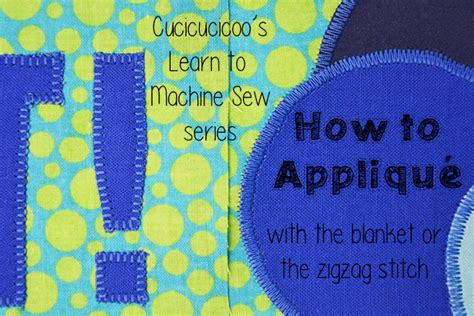 how to sew applique how to applique with a sewing machine cucicucicoo