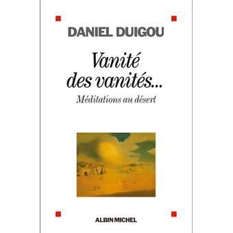Vanite Des Vanites by Vanit 233 Des Vanit 233 S Broch 233 Daniel Duigou Livre Tous