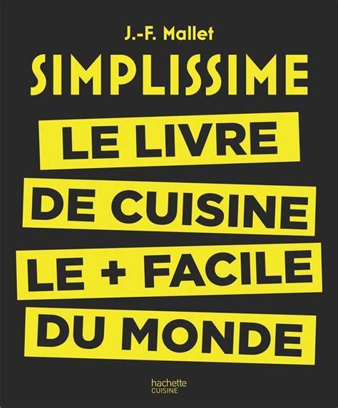 livre de cuisine facile pour tous les jours livre simplissime le livre de cuisine le facile du