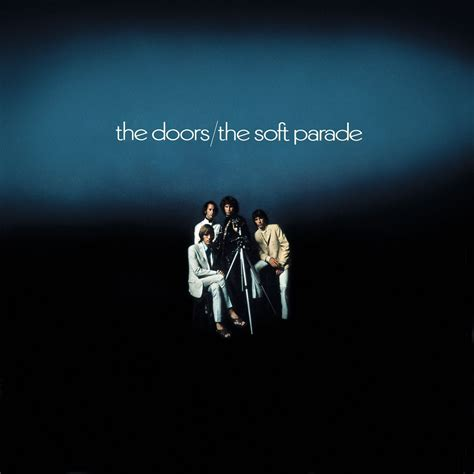 the doors the soft parade the soft parade the doors
