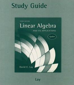 Study Guide To Linear Algebra And Its Applications  3rd
