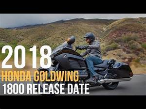Goldwing 1800 2018 : 2018 honda goldwing 1800 release date youtube ~ Medecine-chirurgie-esthetiques.com Avis de Voitures