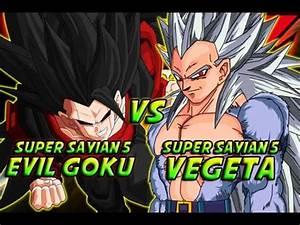 Evil Super Saiyan 5 Goku Vs Super Saiyan 5 Vegeta - YouTube