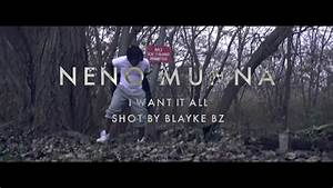 Neno Munna I Want It All [Directed I Edited By Blayke Bz ...