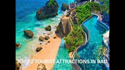Top 10 Tourist Attractions In Balitop Visiting Places In