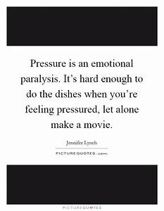 Pressure is an ... Hard Emotional Quotes