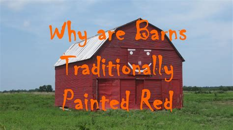 paint colors for barns why are barns traditionally painted