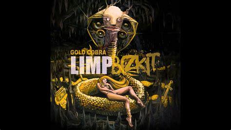 limp bizkit autotunage gold cobra  hd hq youtube