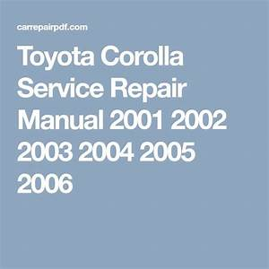 Toyota Corolla Service Repair Manual 2001 2002 2003 2004