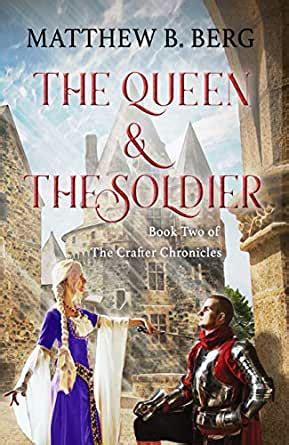 The Queen & The Soldier: Book Two of the Exciting New ...