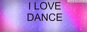I Love To Dance Quotes QuotesGram