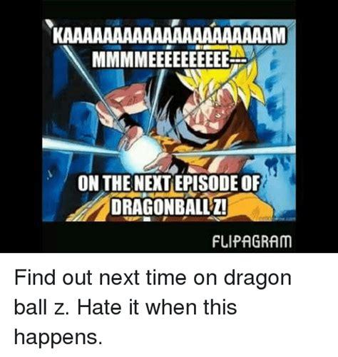 Where To Find Memes - kaaaaaaaaaaaaaaaaaaaaam on the nextepisodeof dragonball z