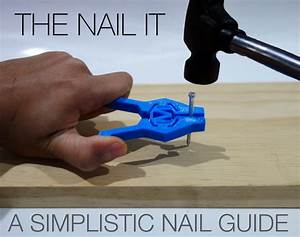 3d Printed The Nail It